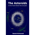 The Asteroids-Or the Minor Planets Between Mars a