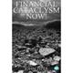 Financial Cataclysm Now!