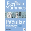 Egyptian Mummies, A Very Peculiar History